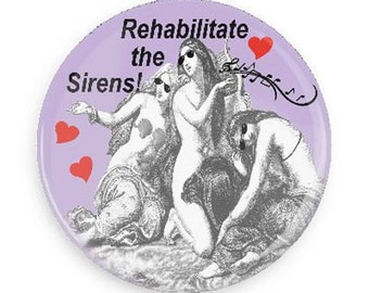 Save the Sirens Unique and Funny Magnet or Pinback