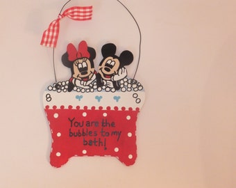 Mickey & Minnie Mouse Bathroom Wall Hanging - You are the Bubbles to My Bath!