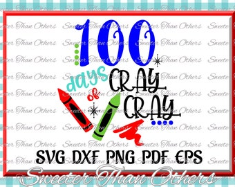 100 days of Cray Cray, 100 days of school, Dxf Silhouette Studios, Cameo Cricut cut file INSTANT DOWNLOAD, Vinyl Design, Htv Scal Mtc