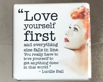 Love Yourself First.... Custom made 1.5 X1.5 Magnet