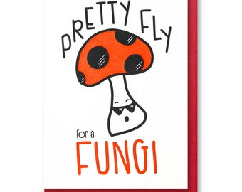 NEW! Punny Letterpress Card | Pretty Fly for a Fungi | Mushroom | Father's Day | Men Male Birthday Congratulations | kiss and punch