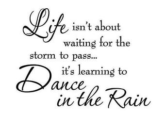 "Wall Decal Peel & stick Quote Black Letters Life Isn't About Waiting for the Storm to Pass Dance in The Rain 16""x22"" Motivating Art Decor"
