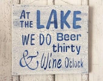 At the Lake Sign, Lake House Decor, Fish Camp Decor, RV Decor, Beer Thirty, Wine O'Clock, At the Lake Decor, Tropical Decor, Coastal Decor