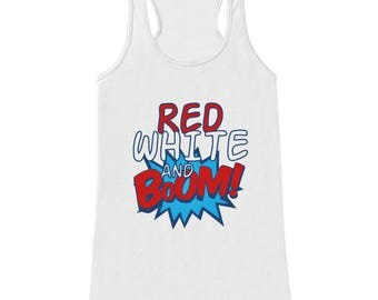 Womens 4th of July Tank - Red White & Boom - White Tank Top - Fireworks 4th of July Shirt - American Pride Tank - Patriotic Independence Day