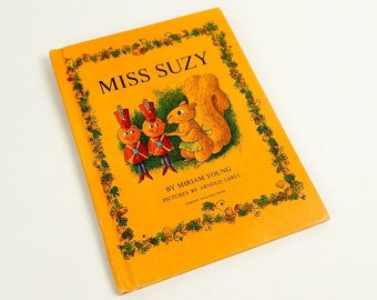 Vintage 1960s Childrens Book / Miss Suzy by Miriam Young 1964 Hc / Tidy Suzy's Home Is Invaded By Nasty Squirrels
