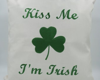 "Embroidered Decorative Pillow Cover - Kiss Me I'm Irish - Shamrock - St Patricks Day - 18"" x 18"" - Natural (READY TO SHIP)"