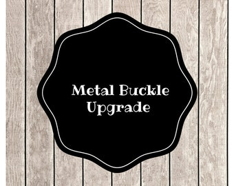 Metal Buckle Upgrade - You Pick the Fabric