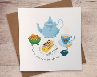 Afternoon Tea Greeting Cards /  Blank Note Card, 'Count The Memories Not The Calories' Illustration