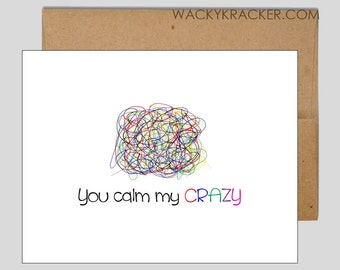 You Calm My Crazy // Thank You Card // BFF card // Funny Just because Card