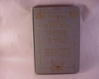 1918 England and Germany In The War - Letters To The Department of State by Robert J. Thompson