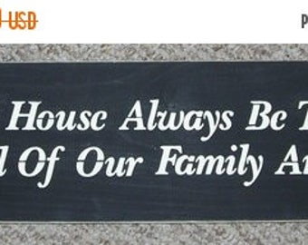 ON SALE TODAY May This House Always Be To Small ... Inspirational Sign  6 x 24