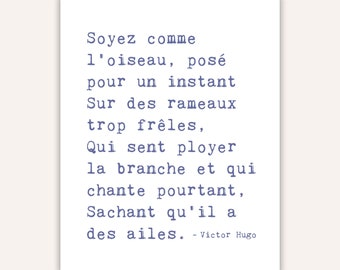 French Quote Print, Victor Hugo, be like the bird