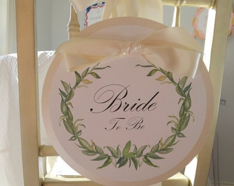 "Bride to Be Chair Sign Bridal Shower Decoration Laurel Wreath Design Honor the ""Bride to Be"""
