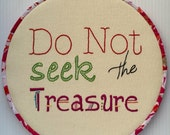 Do Not Seek the Treasure Hand Embroidered Art