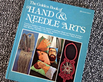 Vintage Craft Book - The Golden Book of Hand & Needle Arts 1977 - Lace Making, Quilting, Sewing, Rug Hooking, Embroidery, Crochet, etc.