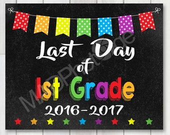 Last Day of 1st Grade Chalkboard sign, Instant Download, Last Day of School, Preschool graduation invitation, Graduate sign, class of 2017