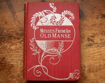 Antique Book - Mosses from an Old Manse by Hawthorne - Victorian Christmas Decor!
