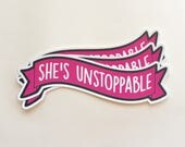 she's unstoppable banner | nasty woman Elizabeth Warren | vinyl sticker