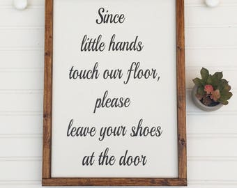 Welcome Sign . Please Leave Your Shoes at the Door . Since Little Fingers Touch the Floor . Shoes Off Sign . Nursery Sign . Entry Sign