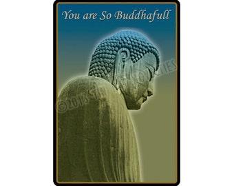 You Are So Buddhafull Sticker