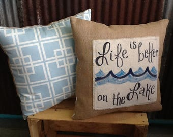 Lake Pillow Life is better on the Lake Cabin burlap pillow