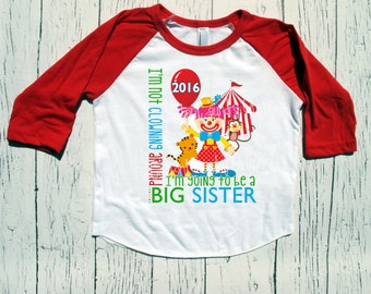 Big sister Circus Clown big sister to be raglan baseball style tshirt pregnancy tee shirt announcement