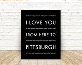 Cyber Monday SALE Pittsburgh Art Print, I Love You From Here To PITTSBURGH, Shown in Black - Choose Color Canvas Frame, Free U.S. Shipping