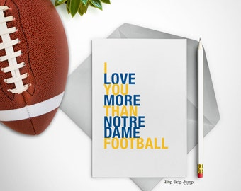 Notre Dame Football Card, I Love You More Than Notre Dame Football, A2 Size Greeting Card, Free U.S. Shipping
