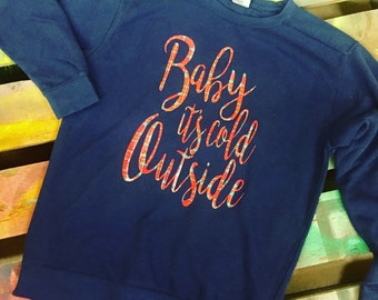 NEW Christmas sweatshirt comfort colors BABY it's COLD outside