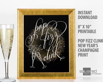 New Years Printable Pop Fizz Clink champagne party sign, New Year's Eve Decor, black & gold print, New Year's printables, party decorations