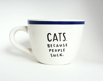 Cats Because People Suck, Halloween, Under 25, Funny Quote Coffee Tea Mug, 10 oz White Blue Yellow, Dishwasher Safe