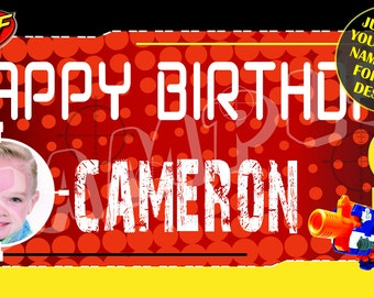 Nerf Wars, Nerf, Nerf Gun Personalized Birthday Banner w/ Photo - Email name, age and photo for any design