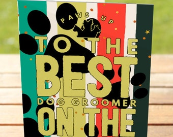 Dog Greeting Card: Best Dog Groomer Ever   A7 5x7 Folded - Blank Inside - Wholesale Available