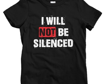 Kids I Will Not Be Silenced T-shirt - Baby, Toddler, and Youth Sizes - Kids Tee, Gift for Kids, I Will Not Be Silenced Kids, Activist Kids