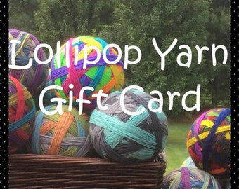 GIFT CARD - for 1 ball of Lollipop Yarn with matching heel/toe
