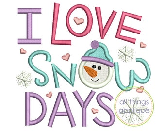 I Love Snow Days (#898) - 4 Sizes - INSTANT DOWNLOAD