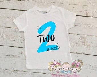 I'm TWO much- Birthday Shirt- 2nd Birthday- Boy- Girl