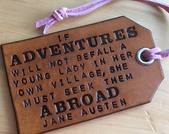 Leather Travel Quote Luggage or Bag Tag Custom Quote of Your Choice or this Jane Austen Quote- Love That Leather