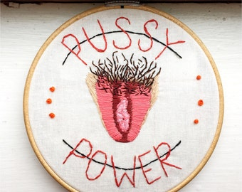 Pussy Power Embroidery Feminist Art Vagina Art Womens Rights Girl Power Custom Hoop Needlepoint Art Feminism