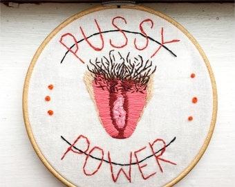 Pussy Power Embroidery Feminist Art Vagina Art Womens Rights Girl Power Custom Hoop Needlepoint Art Feminism