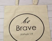 Be Brave Joshua 1:9 Tote Bag Bible Journaling Church Bag
