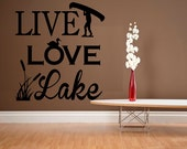 Live Love Lake  - wall decal decor vinyl sticker camping outdoor living room WD166