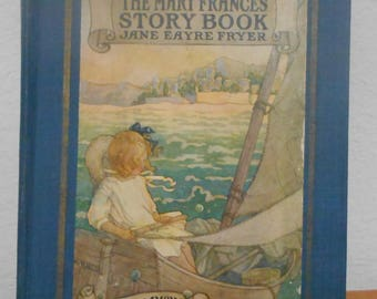 The Mary Frances Story Book by Jane Eayre Fryer, First Printing Antique Children's Book