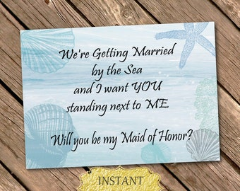 Will You Be My Maid of Honor Proposal Nautical Wedding Template Beach Wedding Printable  7x5 INSTANT DOWNLOAD Digital File By The Sea