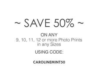 Please follow the steps on how to order given in the description. Save 50% on any 9, 10, 11, 12 or more photo prints, in any size.