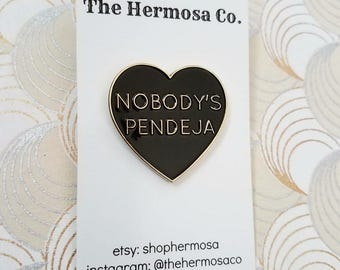 Nobody's Pendeja SECONDS soft enamel pin