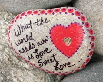 Happy Rock - What the world needs now is Love Sweet Love - Hand-Painted River Rock Stone - red heart