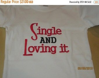 20% OFF Entire Shop Single AND Loving it Custom embroidered saying shirt or one piece w/snaps, Toddlers Girls, Boys