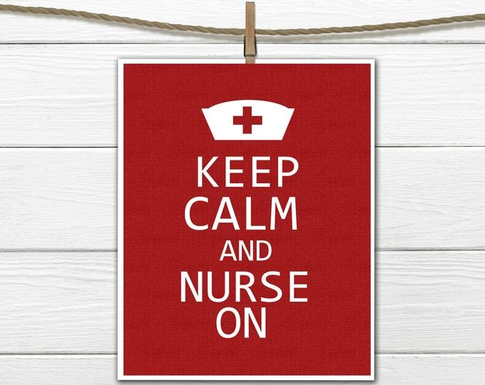 Nurse Appreciation Print - Keep Calm and Nurse On
