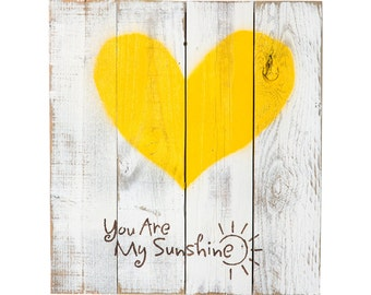 Reclaimed Wood Heart (You are My Sunshine)